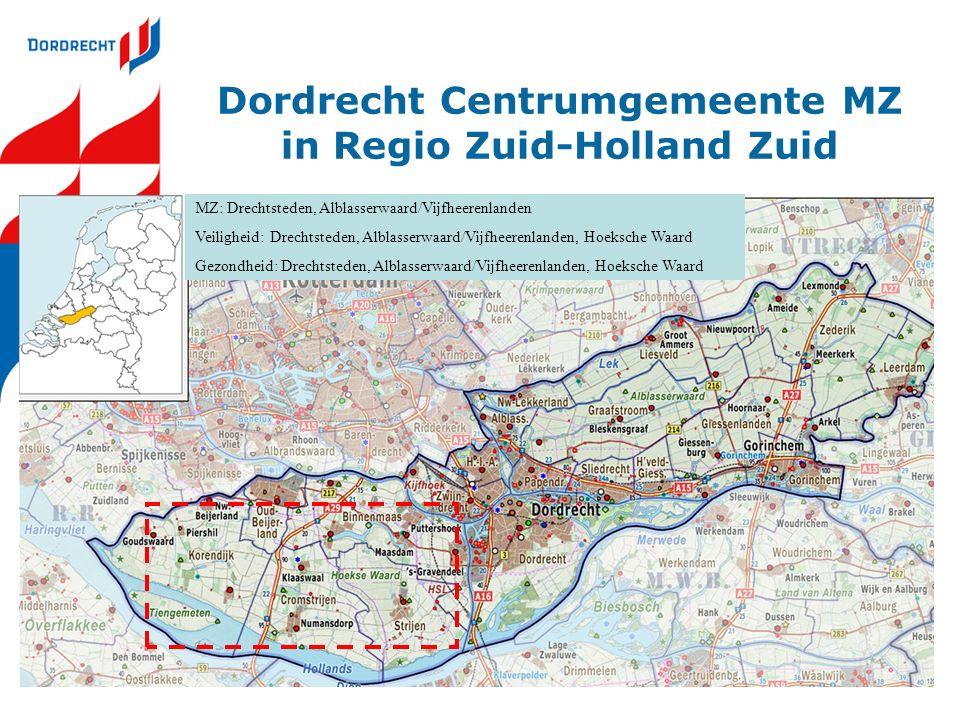 Dordrecht Centrumgemeente MZ in Regio Zuid-Holland Zuid MZ: Drechtsteden, Alblasserwaard/Vijfheerenlanden Veiligheid: Drechtsteden, Alblasserwaard/Vijfheerenlanden, Hoeksche Waard Gezondheid: Drechtsteden, Alblasserwaard/Vijfheerenlanden, Hoeksche Waard
