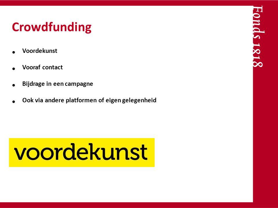 Voordekunst Vooraf contact Bijdrage in een campagne Ook via andere platformen of eigen gelegenheid