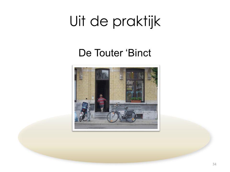 Uit de praktijk De Touter 'Binct 34