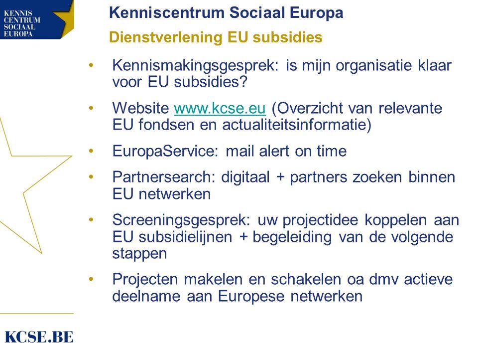 Kenniscentrum Sociaal Europa Dienstverlening EU subsidies Kennismakingsgesprek: is mijn organisatie klaar voor EU subsidies.