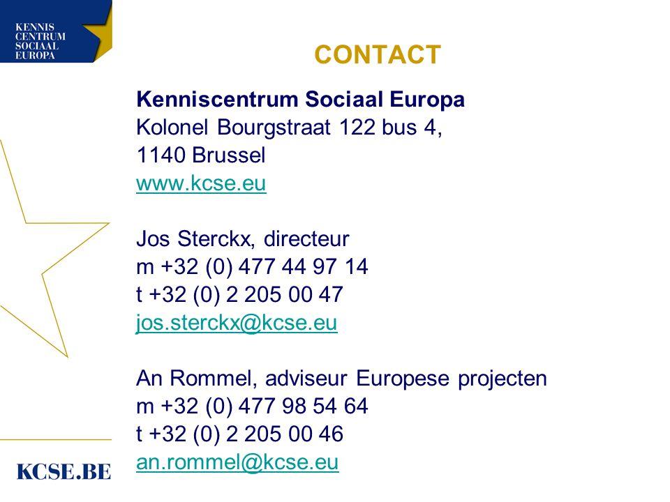 CONTACT Kenniscentrum Sociaal Europa Kolonel Bourgstraat 122 bus 4, 1140 Brussel www.kcse.eu Jos Sterckx, directeur m +32 (0) 477 44 97 14 t +32 (0) 2 205 00 47 jos.sterckx@kcse.eu An Rommel, adviseur Europese projecten m +32 (0) 477 98 54 64 t +32 (0) 2 205 00 46 an.rommel@kcse.eu