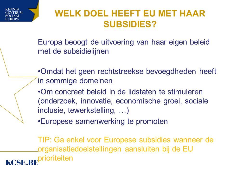 WELK DOEL HEEFT EU MET HAAR SUBSIDIES.
