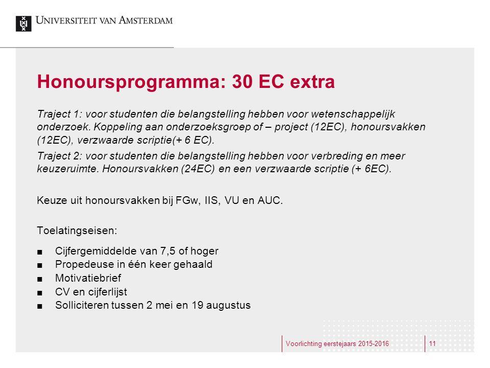 Traject 1: voor studenten die belangstelling hebben voor wetenschappelijk onderzoek. Koppeling aan onderzoeksgroep of – project (12EC), honoursvakken