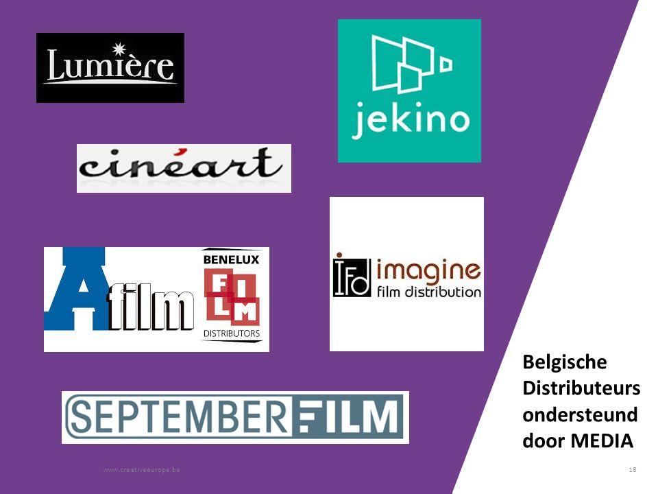 18 Belgische Distributeurs ondersteund door MEDIA www.creativeeurope.be