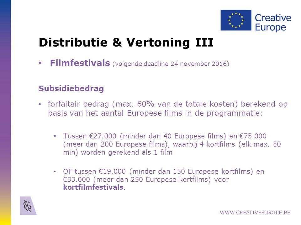 Distributie & Vertoning III Filmfestivals (volgende deadline 24 november 2016) Subsidiebedrag forfaitair bedrag (max.
