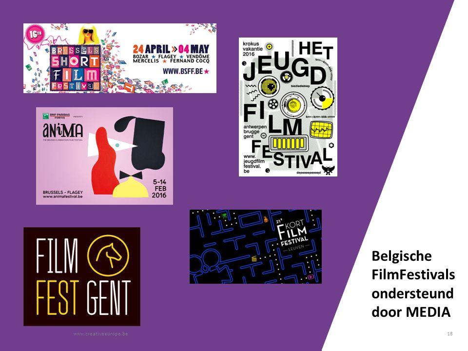 18 Belgische FilmFestivals ondersteund door MEDIA www.creativeeurope.be