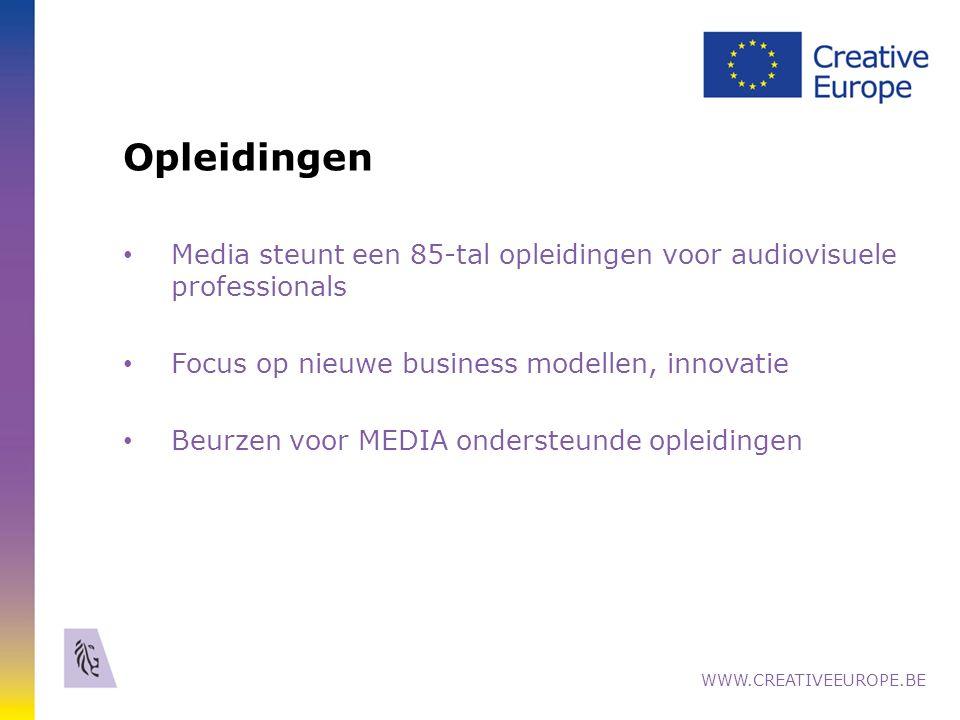 Opleidingen Media steunt een 85-tal opleidingen voor audiovisuele professionals Focus op nieuwe business modellen, innovatie Beurzen voor MEDIA ondersteunde opleidingen WWW.CREATIVEEUROPE.BE