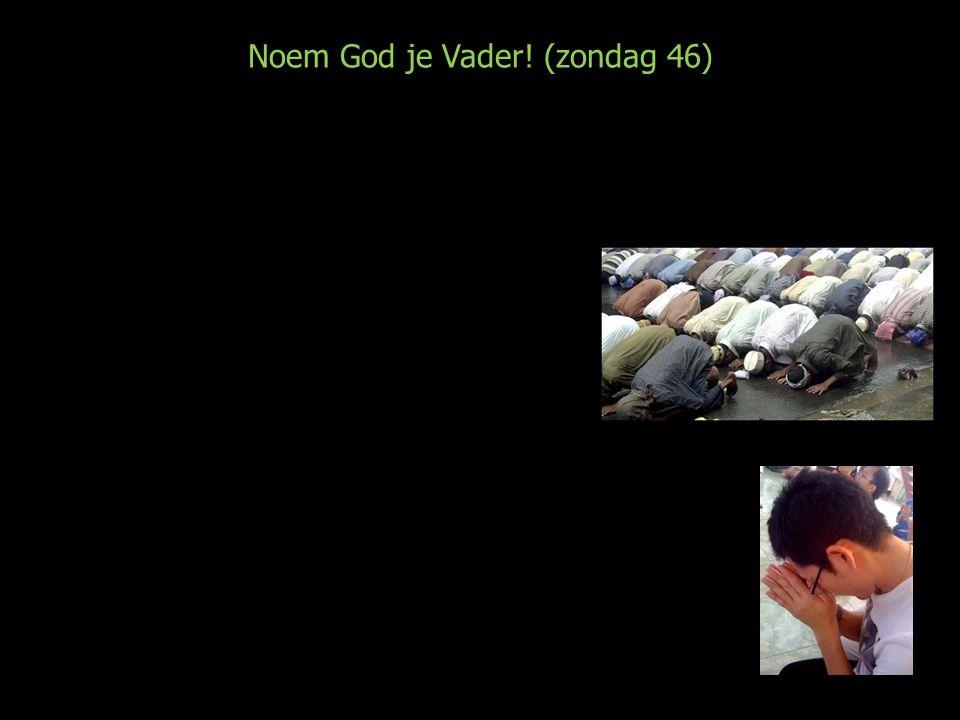 Noem God je Vader.