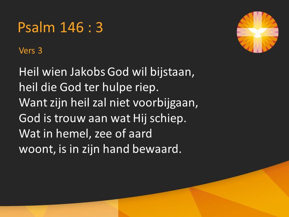 Heil wien Jakobs God wil bijstaan, heil die God ter hulpe riep.