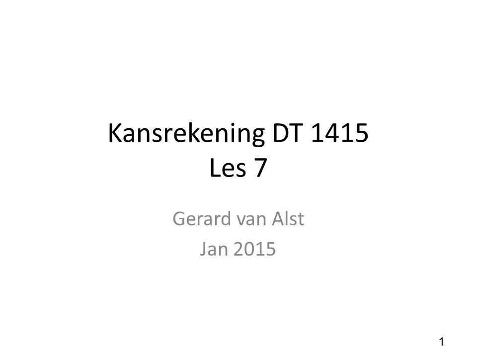 Kansrekening DT 1415 Les 7 Gerard van Alst Jan 2015 1