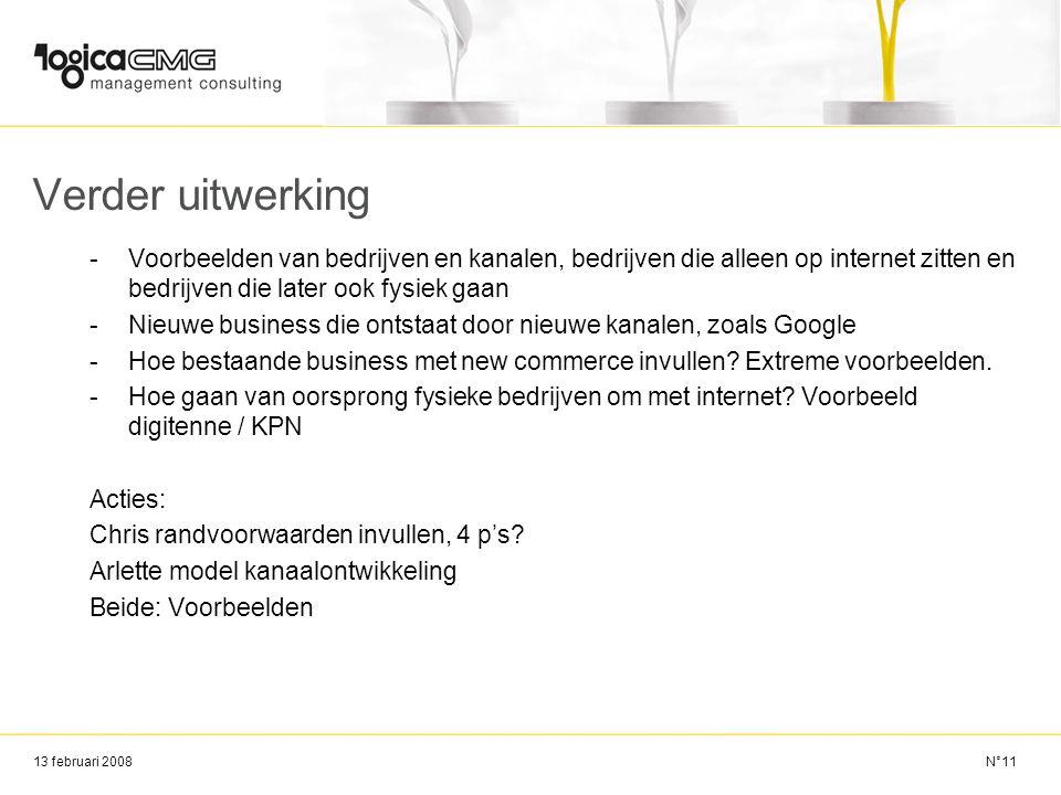 13 februari 2008 Verder uitwerking -Voorbeelden van bedrijven en kanalen, bedrijven die alleen op internet zitten en bedrijven die later ook fysiek ga
