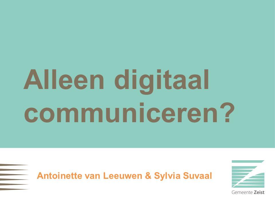 Alleen digitaal communiceren Antoinette van Leeuwen & Sylvia Suvaal