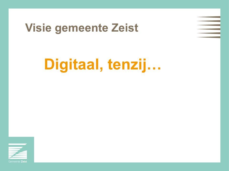 Visie gemeente Zeist Digitaal, tenzij…