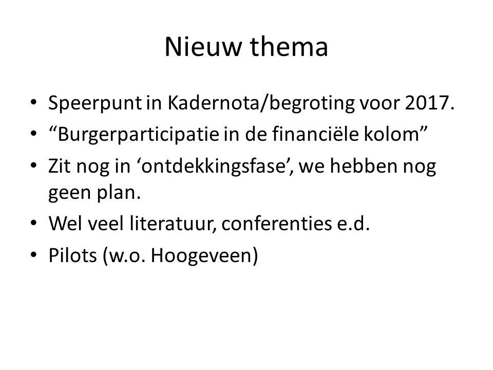 """Nieuw thema Speerpunt in Kadernota/begroting voor 2017. """"Burgerparticipatie in de financiële kolom"""" Zit nog in 'ontdekkingsfase', we hebben nog geen p"""
