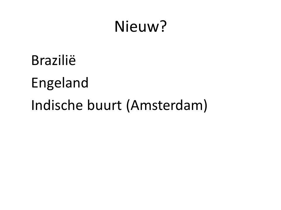 Nieuw? Brazilië Engeland Indische buurt (Amsterdam)