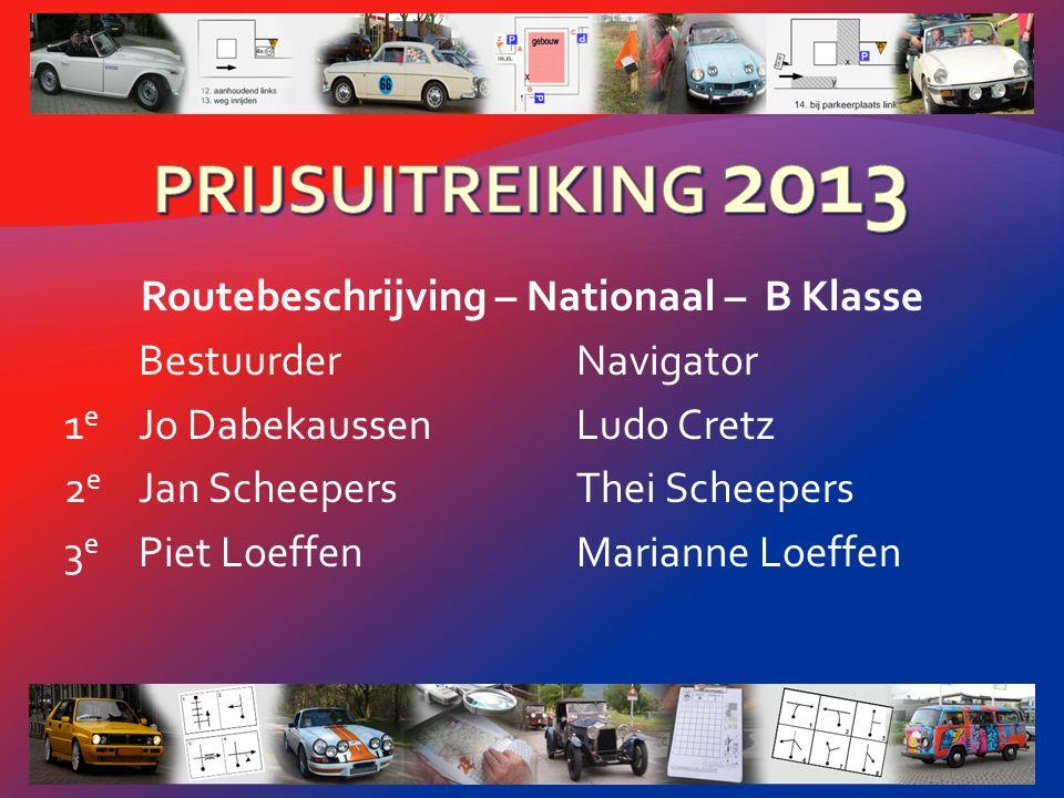 Routebeschrijving – Nationaal – A Klasse BestuurderNavigator 1 e Jan van GervenAd Verhulst 2 e Jan LuitenErik Kleinreesink 3 e Gerrit van AssenBertus Kolkman
