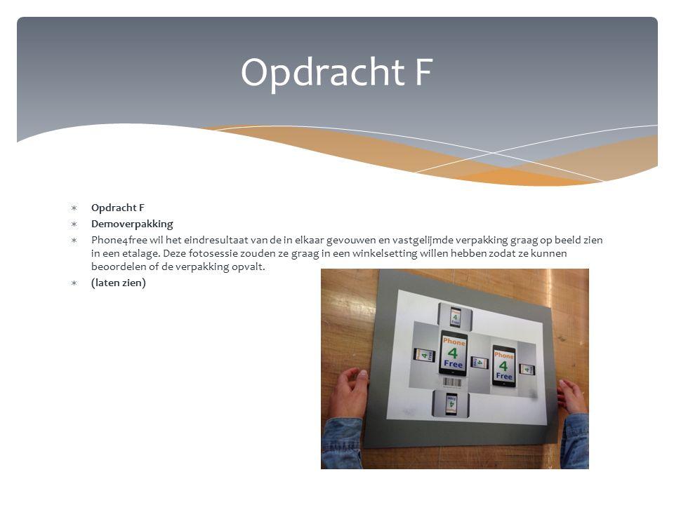  Opdracht F  Demoverpakking  Phone4free wil het eindresultaat van de in elkaar gevouwen en vastgelijmde verpakking graag op beeld zien in een etalage.