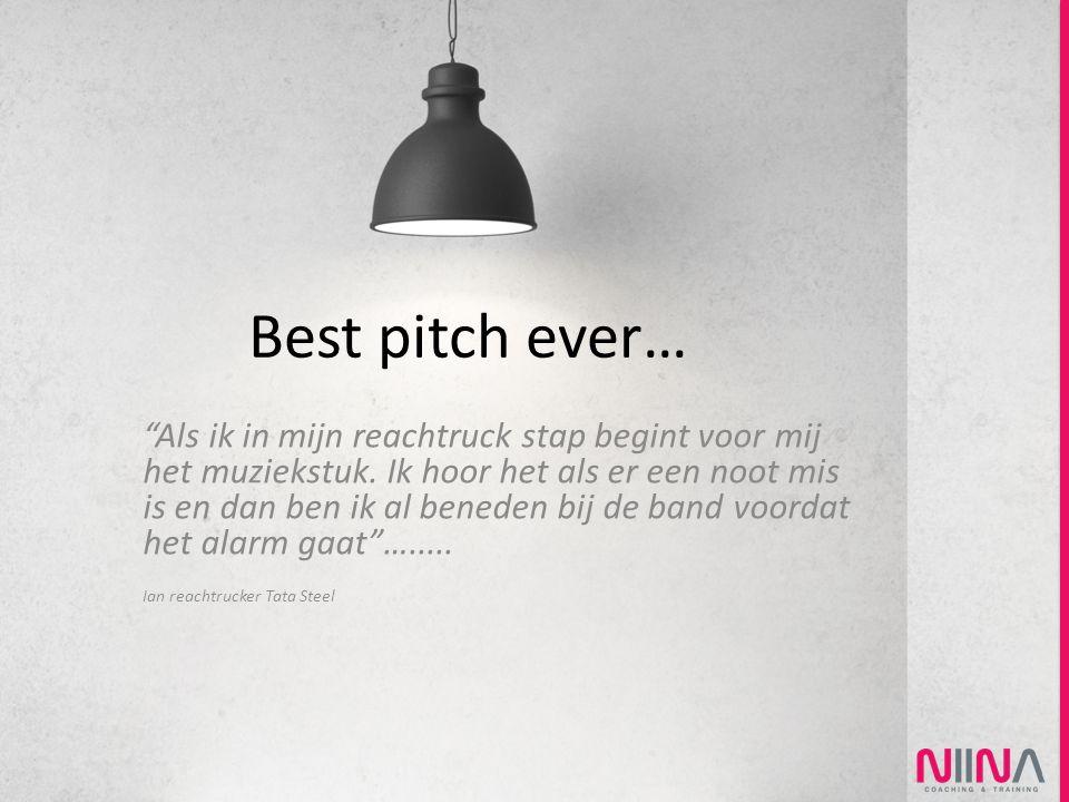 """Best pitch ever… """"Als ik in mijn reachtruck stap begint voor mij het muziekstuk. Ik hoor het als er een noot mis is en dan ben ik al beneden bij de ba"""