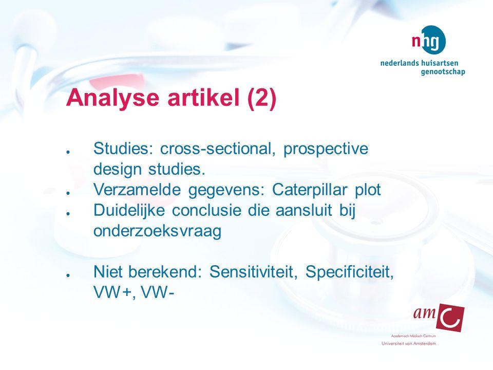 Analyse artikel (2) ● Studies: cross-sectional, prospective design studies.