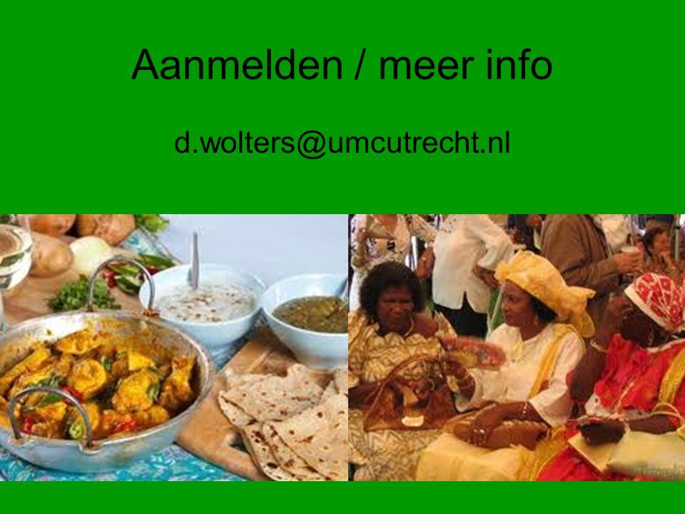 Aanmelden / meer info d.wolters@umcutrecht.nl