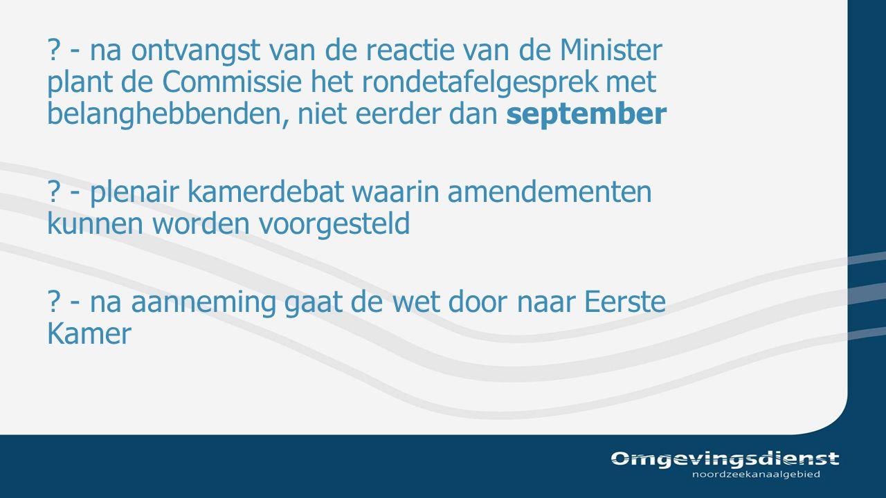 - na ontvangst van de reactie van de Minister plant de Commissie het rondetafelgesprek met belanghebbenden, niet eerder dan september .