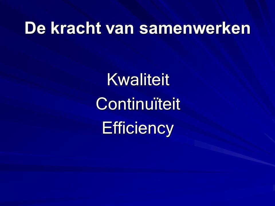 KwaliteitContinuïteitEfficiency De kracht van samenwerken