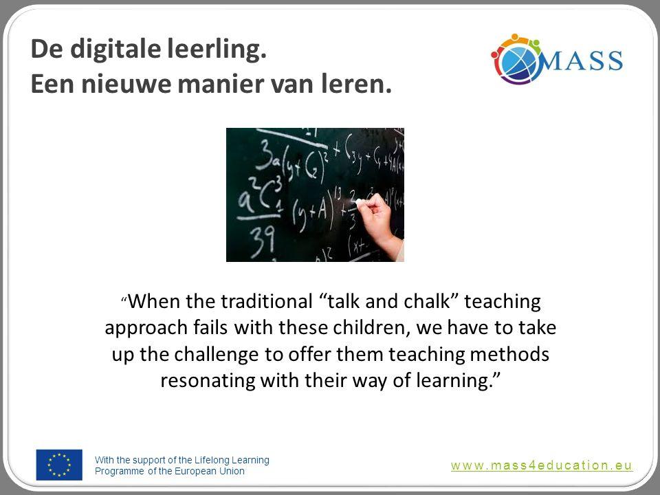With the support of the Lifelong Learning Programme of the European Union www.mass4education.eu Hoe kunnen digitale hulpmiddelen bèta onderwijs aantrekkelijker en duurzaam maken.