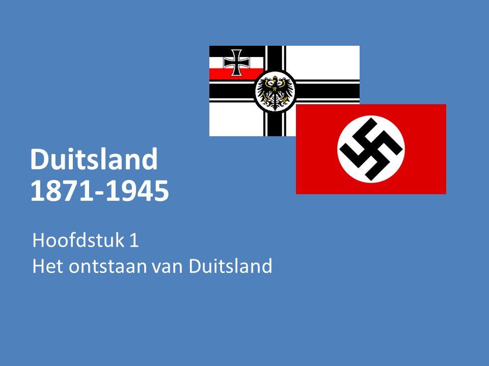 Duitsland 1871-1945 Hoofdstuk 1 Het ontstaan van Duitsland