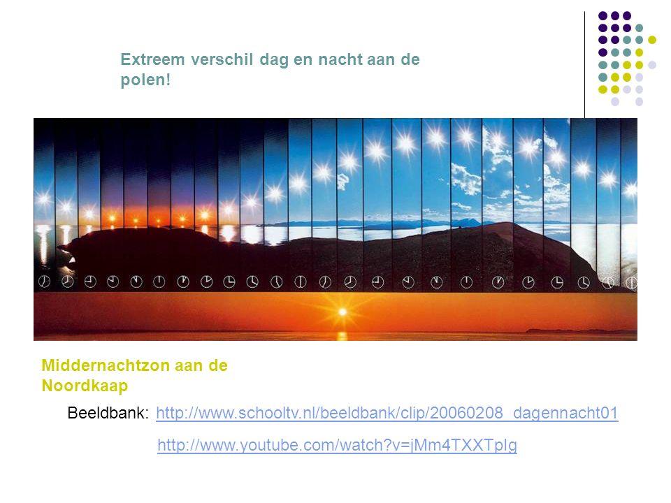 Beeldbank: http://www.schooltv.nl/beeldbank/clip/20060208_dagennacht01http://www.schooltv.nl/beeldbank/clip/20060208_dagennacht01 Extreem verschil dag