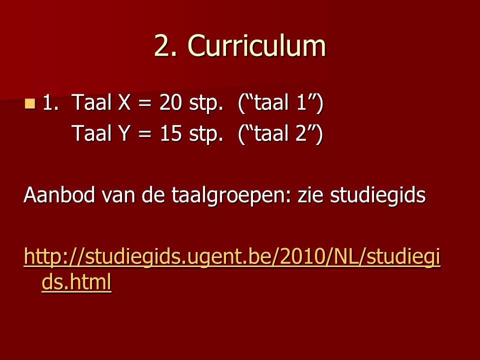 2. Curriculum 1. Taal X = 20 stp. ( taal 1 ) 1.