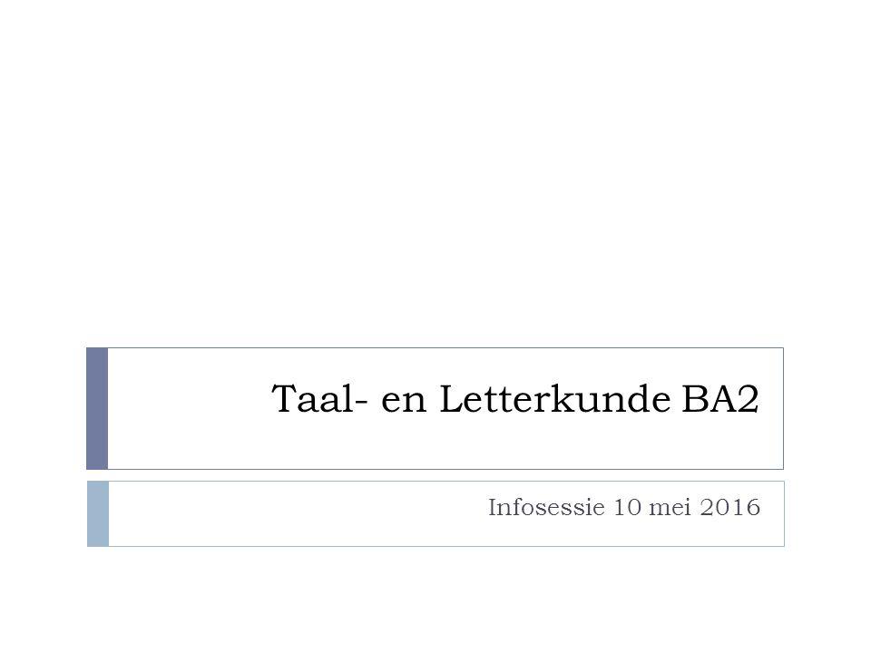 Taal- en Letterkunde BA2 Infosessie 10 mei 2016