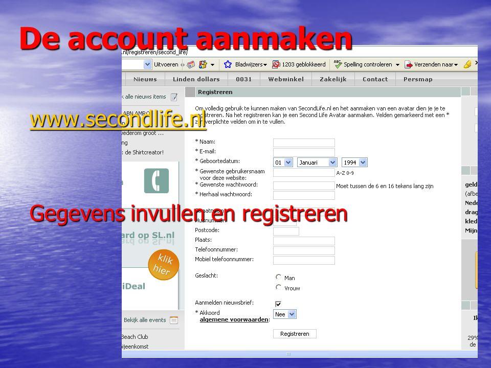 De account aanmaken www.secondlife.nl Gegevens invullen en registreren