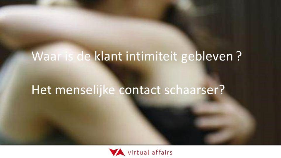 Waar is de klant intimiteit gebleven ? Het menselijke contact schaarser?