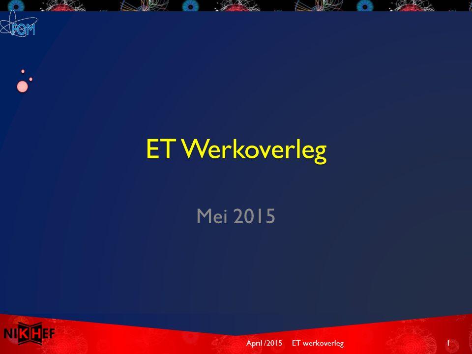 ET Werkoverleg Mei 2015 April /2015ET werkoverleg1