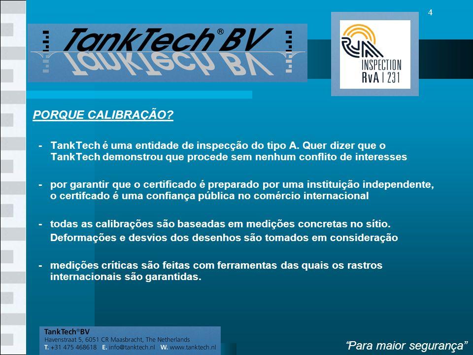 VolgendeVorige 4 PORQUE CALIBRAÇÃO. - TankTech é uma entidade de inspecção do tipo A.