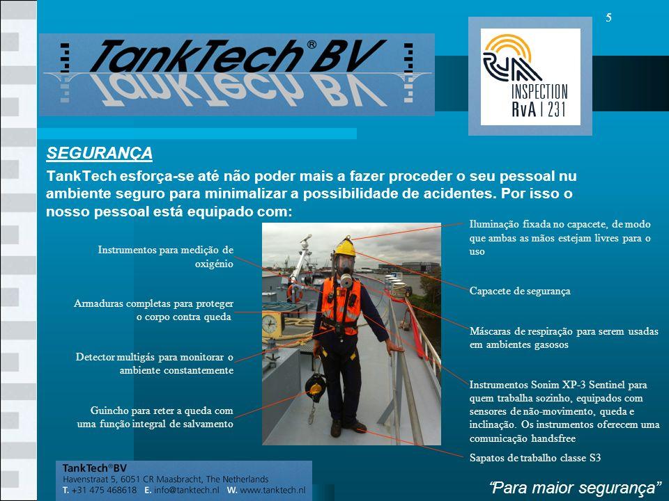 VolgendeVorige 5 SEGURANÇA TankTech esforça-se até não poder mais a fazer proceder o seu pessoal nu ambiente seguro para minimalizar a possibilidade de acidentes.