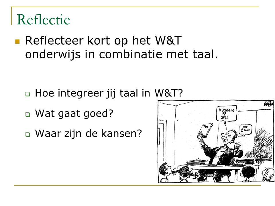 Reflecteer kort op het W&T onderwijs in combinatie met taal.