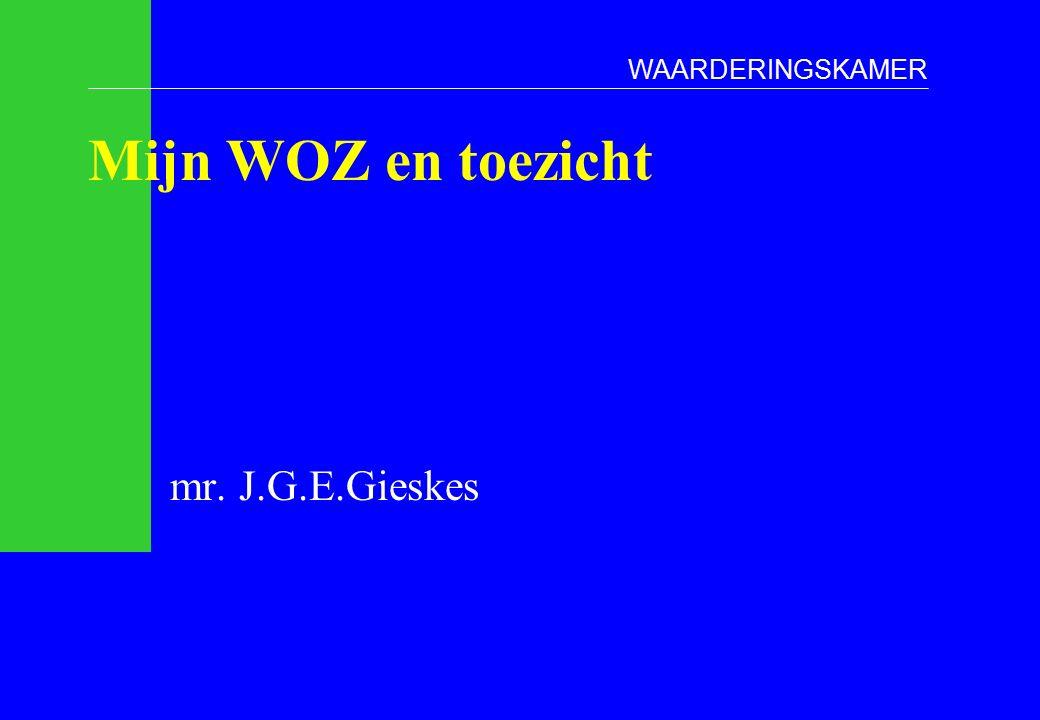 Mijn WOZ en toezicht mr. J.G.E.Gieskes WAARDERINGSKAMER