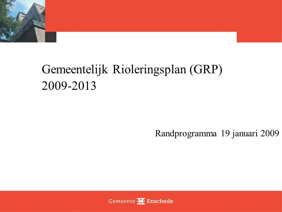 Gemeentelijk Rioleringsplan (GRP) 2009-2013 Randprogramma 19 januari 2009