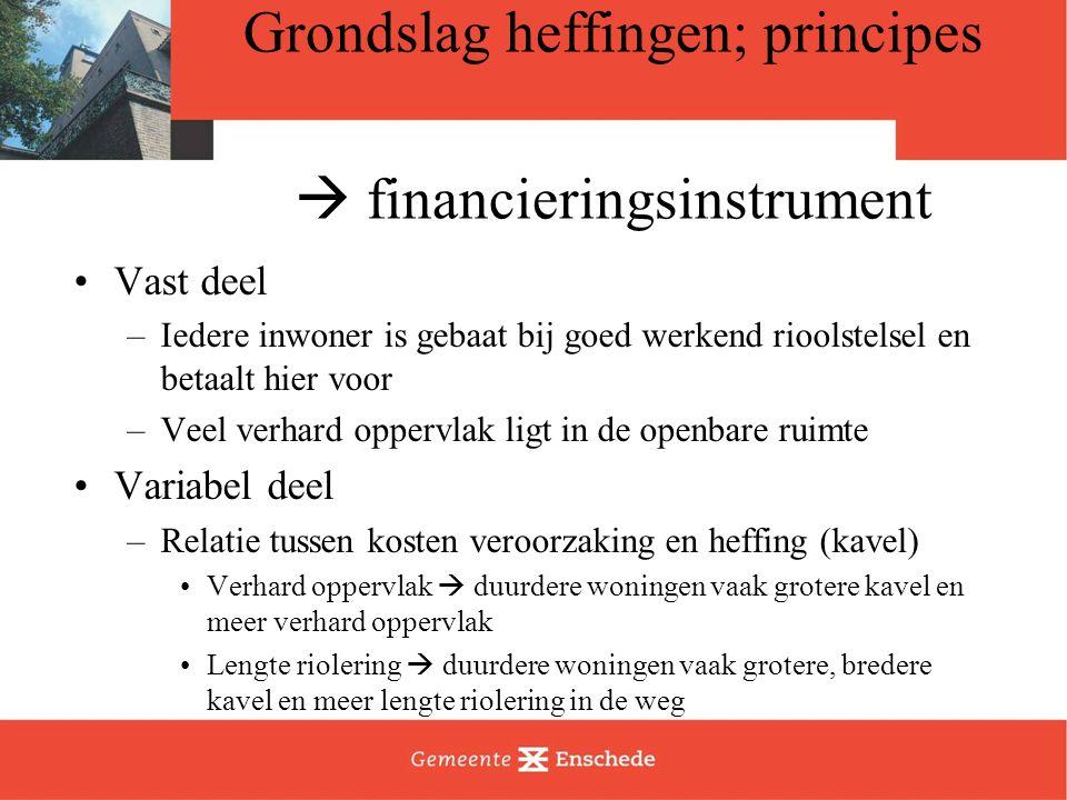 Grondslag heffingen; principes  financieringsinstrument Vast deel –Iedere inwoner is gebaat bij goed werkend rioolstelsel en betaalt hier voor –Veel