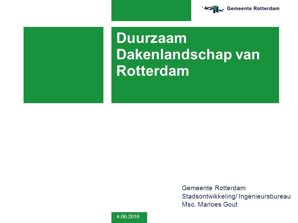 4-06-2016 Duurzaam Dakenlandschap van Rotterdam Gemeente Rotterdam Stadsontwikkeling/ Ingenieursbureau Msc.