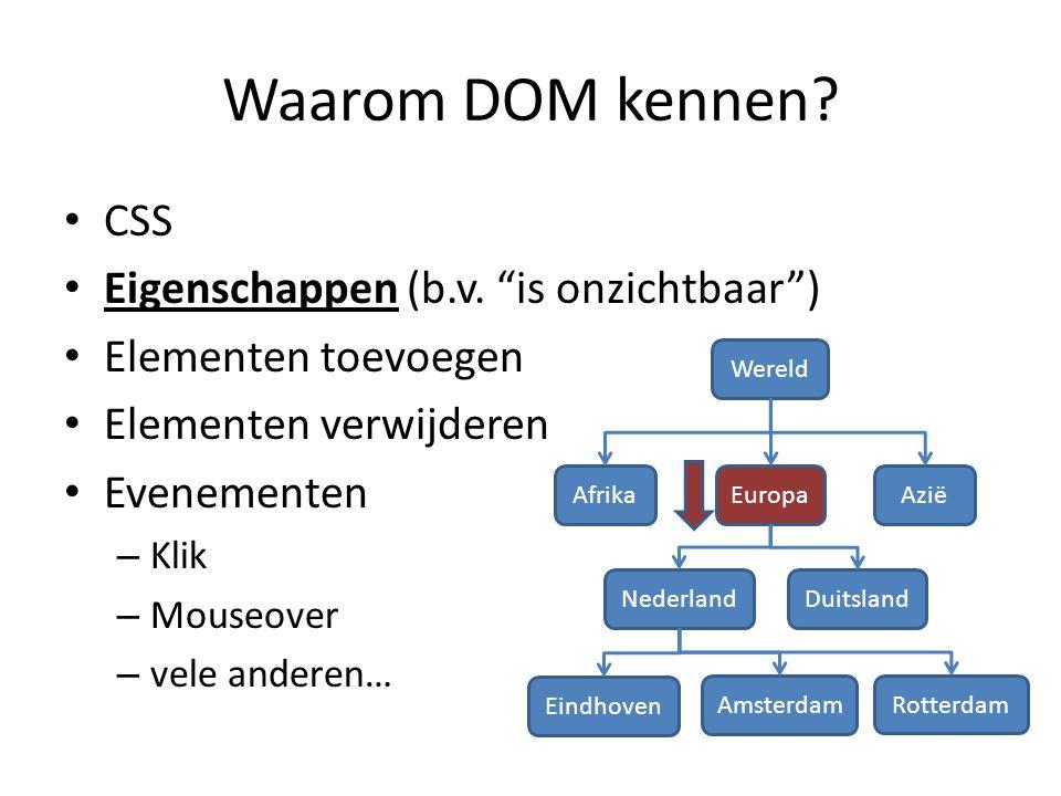 Waarom DOM kennen. CSS Eigenschappen (b.v.