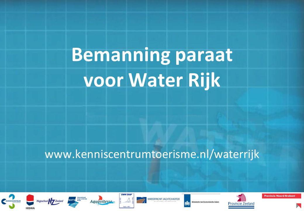 Bemanning paraat voor Water Rijk www.kenniscentrumtoerisme.nl/waterrijk