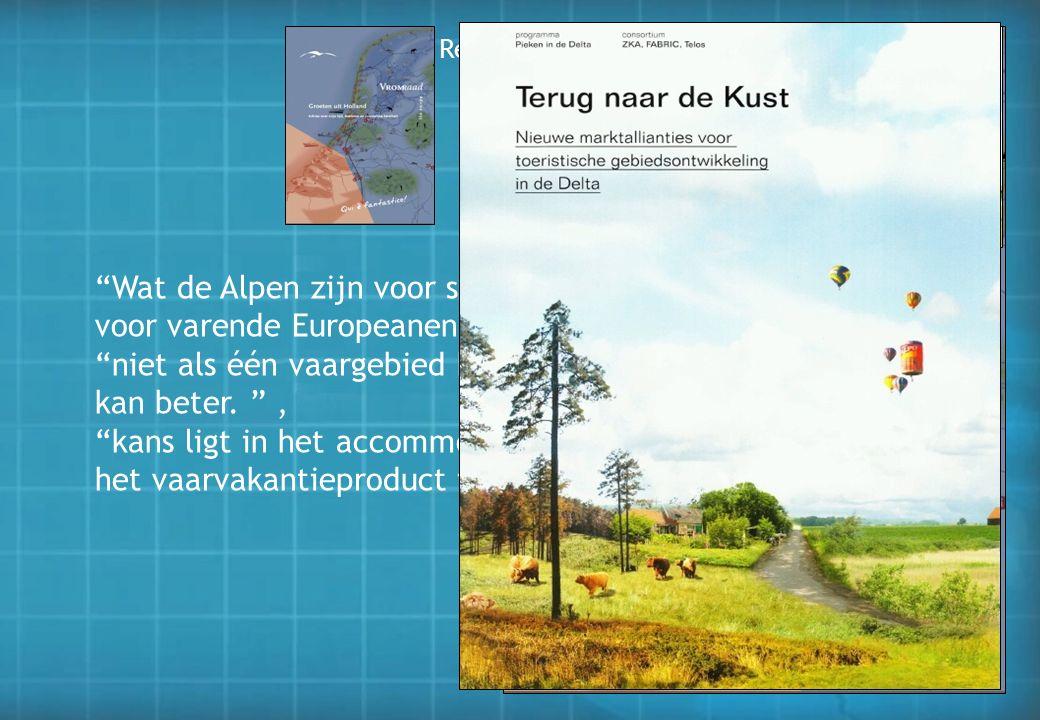 """Regionale Beeldverhalen Kansrijke thema's """"Wat de Alpen zijn voor skiënd Europa, dat kan de Delta zijn voor varende Europeanen."""", """"… eindeloos potenti"""