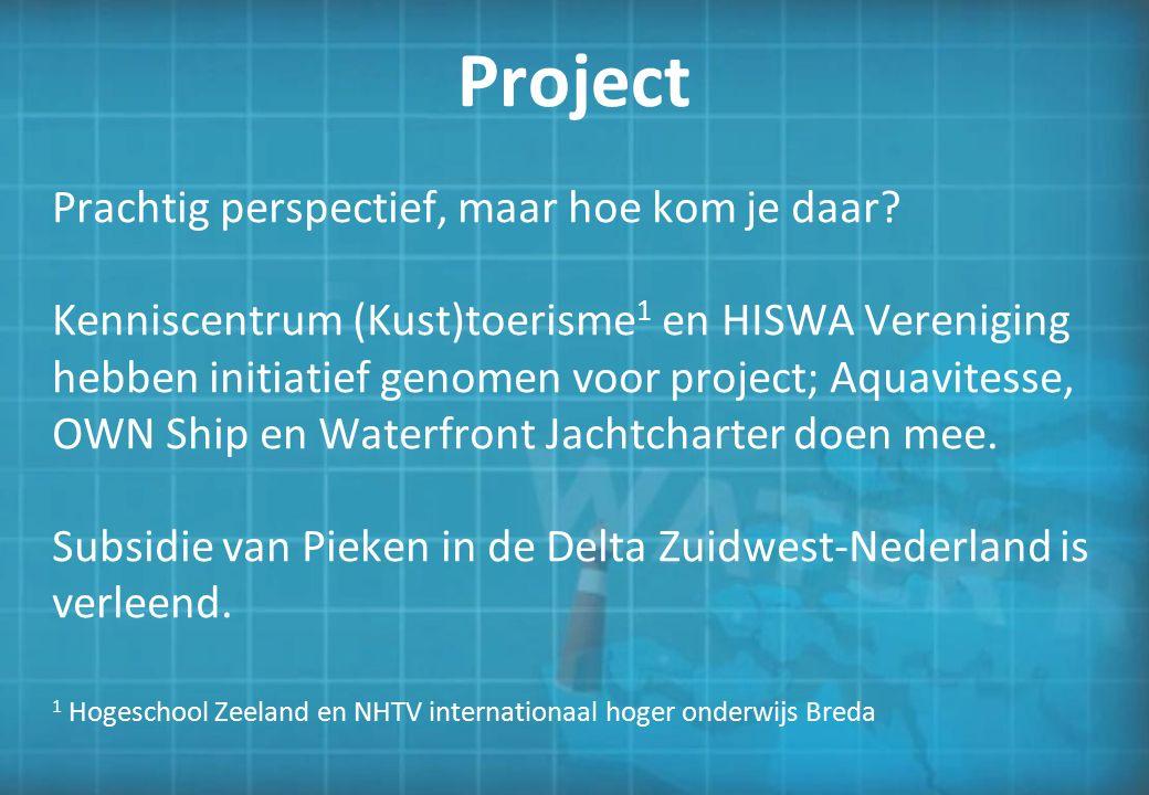 Project Prachtig perspectief, maar hoe kom je daar? Kenniscentrum (Kust)toerisme 1 en HISWA Vereniging hebben initiatief genomen voor project; Aquavit