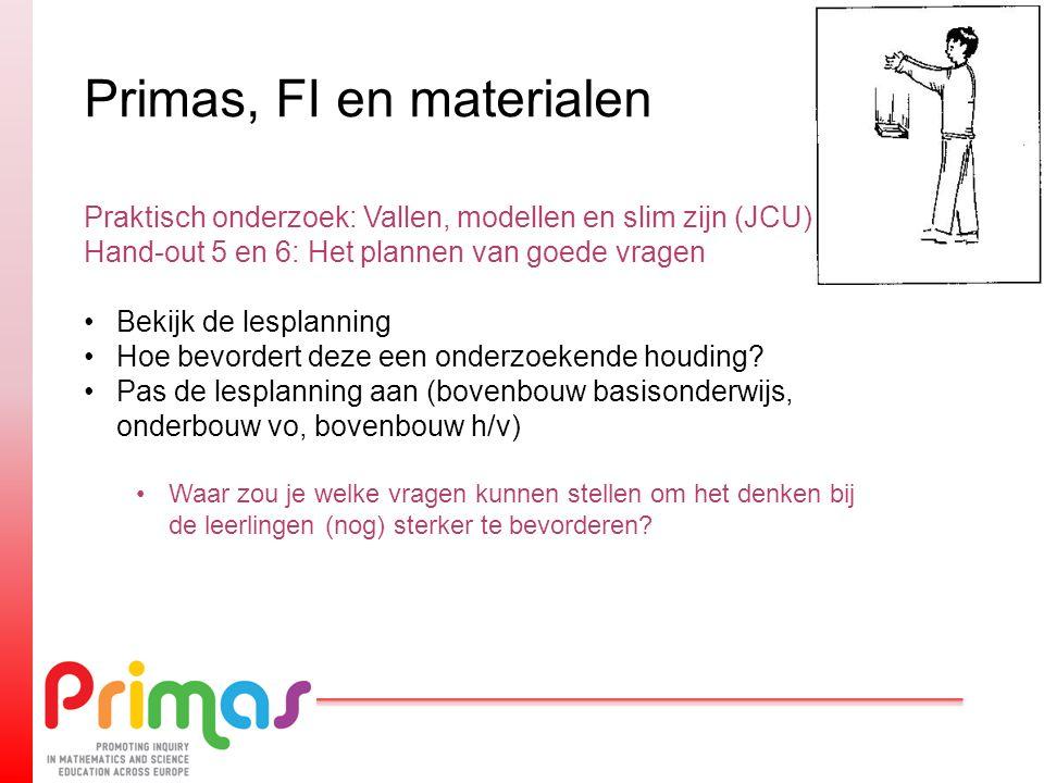 Primas, FI en materialen Praktisch onderzoek: Vallen, modellen en slim zijn (JCU) Hand-out 5 en 6: Het plannen van goede vragen Bekijk de lesplanning