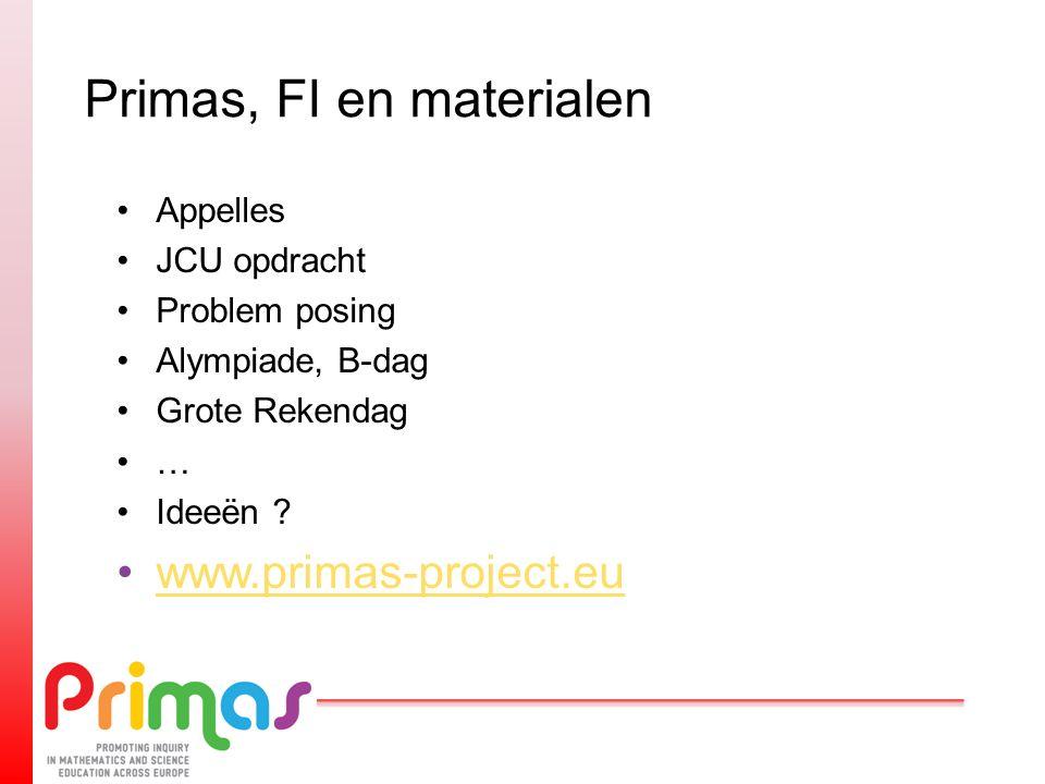 Primas, FI en materialen Appelles JCU opdracht Problem posing Alympiade, B-dag Grote Rekendag … Ideeën ? www.primas-project.eu