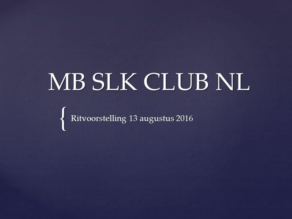 { MB SLK CLUB NL Ritvoorstelling 13 augustus 2016