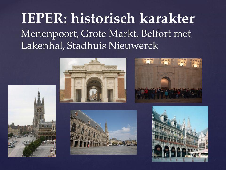 Menenpoort, Grote Markt, Belfort met Lakenhal, Stadhuis Nieuwerck IEPER: historisch karakter