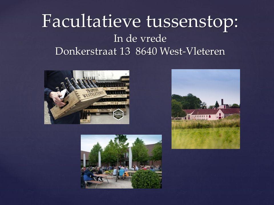 Facultatieve tussenstop: In de vrede Donkerstraat 13 8640 West-Vleteren